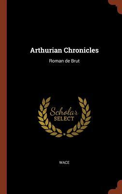 Arthurian Chronicles: Roman de Brut - Wace