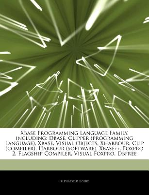 Articles on xBase Programming Language Family, Including