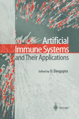 Artificial Immune Systems and Their Applications - Dasgupta, Dipankar (Editor)