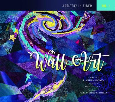 Artistry in Fiber, Vol. 1: Wall Art - Lee, Anne, Dr.