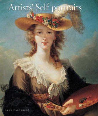Artists' Self-Portraits - Calabrese, Omar, and Shore, Marguerite (Translated by)