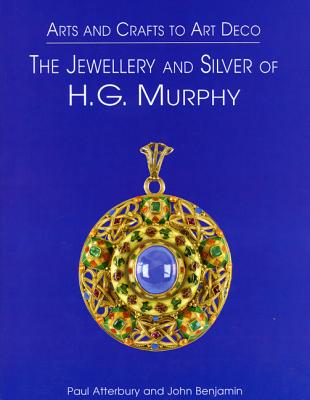 Arts & Crafts to Art Deco: Art Deco Jeweller and Silversmith - Atterbury, Paul, Mr., and Benjamin, John