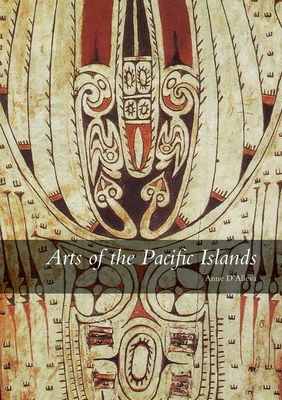 Arts of the Pacific Islands - D'Alleva, Anne