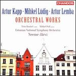 Artur Kapp, Mihkel Lüdig, Artur Lemba: Orchestral Works