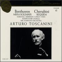 Arturo Toscanini Collection, Vol. 61: Beethoven - Missa Solemnis, Cherubini - Requiem - Eugene Conley (tenor); Jerome Hines (bass); Lois Marshall (soprano); Nan Merriman (vocals);...