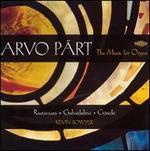 Arvo Pärt: The Music for Organ