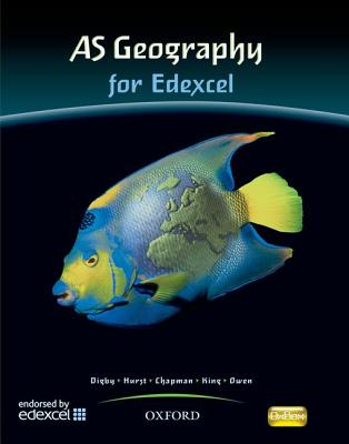 AS Geography for Edexcel Student Book - Digby, Bob, and Chapman, Russell, and King, Anna
