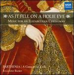As it fell on a Holie Eve: Music for an Elizabethan Christmas