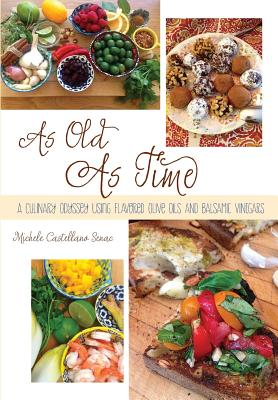 As Old as Time: A Culinary Odyssey Using Flavored Olive Oils and Balsamic Vinegars - Senac, Michele Castellano