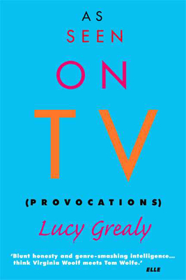 As Seen on TV: Provocations - Grealy, Lucy