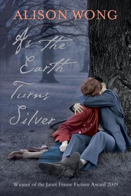 As the Earth Turns Silver - Wong, Alison