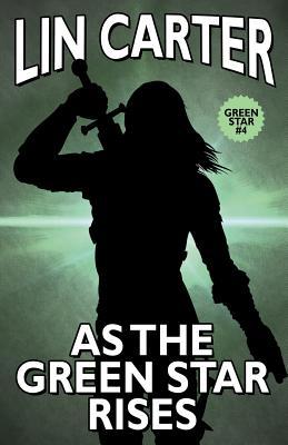 As the Green Star Rises - Carter, Lin