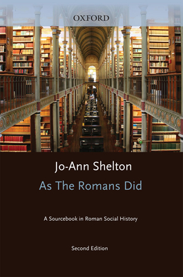 As the Romans Did: A Sourcebook in Roman Social History - Shelton, Jo-Ann (Editor)