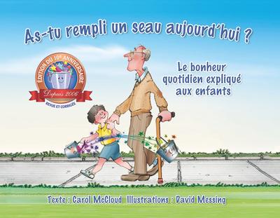 As-Tu Rempli Un Seau Aujourd'hui ?: Le Bonheur Quotidien Expliqué Aux Enfants - McCloud, Carol