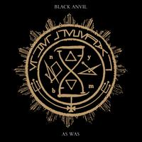 As Was - Black Anvil