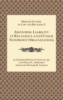 Ascending Liability - McGlynn, Gaffney Edward, and Gaffney, Edward McGlynn, and Griffin, Howard R (Editor)