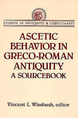 Ascetic Behavior in Greco-Roman Antiquity - Wimbush, Vincent
