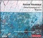 Asger Hamerick: Choral-Symphony No. 7; Requiem