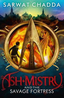 Ash Mistry and the Savage Fortress - Chadda, Sarwat