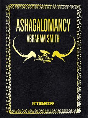 Ashagalomancy - Smith, Abraham