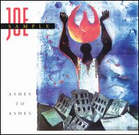 Ashes to Ashes - Joe Sample