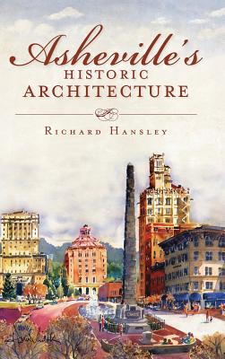 Asheville's Historic Architecture - Hansley, Richard