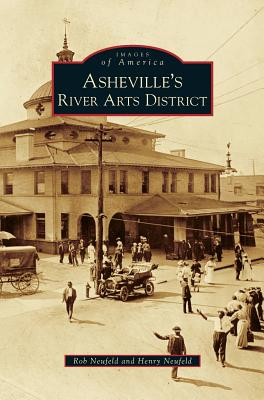 Asheville's River Arts District - Neufeld, Rob, and Neufeld, Henry