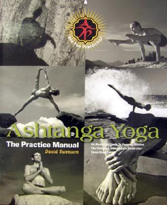 Ashtanga Yoga: The Practice Manual - Swenson, David
