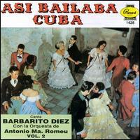 Asi Bailaba Cuba, Vol. 2 [T.H. Rodven 112] - Barbarito Diez