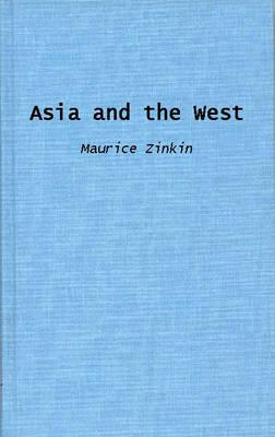 Asia and the West - Zinkin, Maurice, Professor, and Unknown