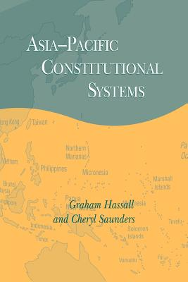 Asia-Pacific Constitutional Systems - Hassall, Graham