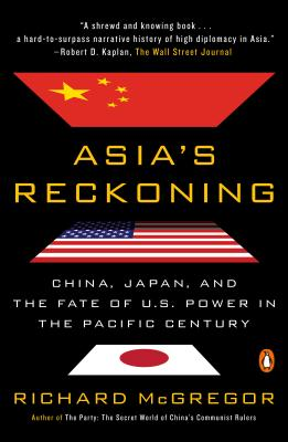 Asia's Reckoning: China, Japan, and the Fate of U.S. Power in the Pacific Century - McGregor, Richard
