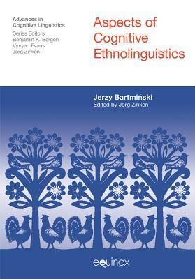 Aspects of Cognitive Ethnolinguistics - Bartminski, Jerzy