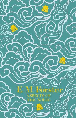 Aspects of the Novel - Forster, E M