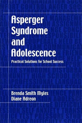 Asperger Syndrome and Adolescence: Practical Solutions for School Success - Myles, Brenda Smith, Dr., and Adreon, Diane, M.A., and Stella, Jennifer
