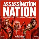 Assassination Nation [Original Motion Picture Soundtrack]