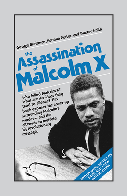 Assassination of Malcolm X - Breitman, George, and Smith, Baxter, and Porter, Herman