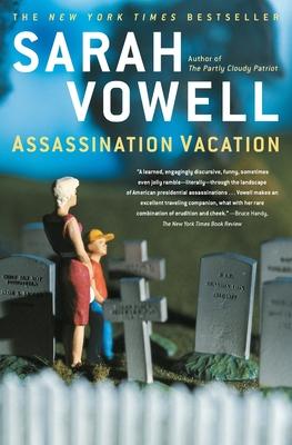 Assassination Vacation - Vowell, Sarah