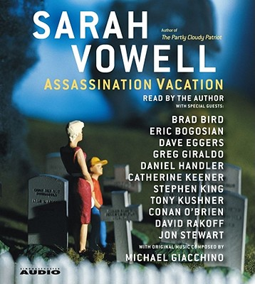 Assassination Vacation - Vowell, Sarah (Read by)