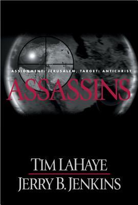 Assassins: Assignment: Jerusalem, Target: Antichrist - LaHaye, Tim, Dr., and Jenkins, Jerry B