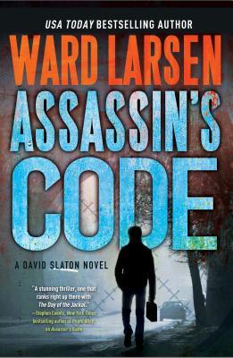 Assassin's Code: A David Slaton Novel - Larsen, Ward