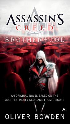 Assassin's Creed: Brotherhood - Bowden, Oliver