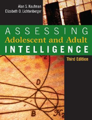 Assessing Adolescent and Adult Intelligence - Kaufman, Alan S, Dr., Ph.D., and Lichtenberger, Elizabeth O, PH.D.