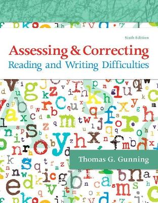 Assessing and Correcting Reading and Writing Difficulties - Gunning, Thomas