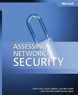Assessing Network Security - LeBlanc, David E, and Smith, Ben, and Lam, Kevin