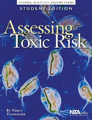 Assessing Toxic Risk: Cornell Scientific Inquiry Series - Trautmann, Nancy M.
