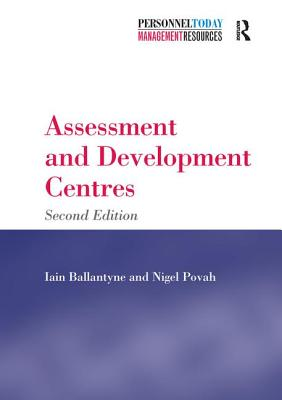 Assessment and Development Centres - Ballantyne, Iain, and Povah, Nigel, Mr.