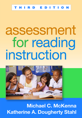 Assessment for Reading Instruction - McKenna, Michael C, PhD, and Stahl, Katherine A Dougherty, Edd