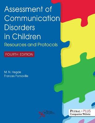 Assessment of Communication Disorders in Children: Resources and Protocols - Hegde, M.N., and Pomaville, Frances