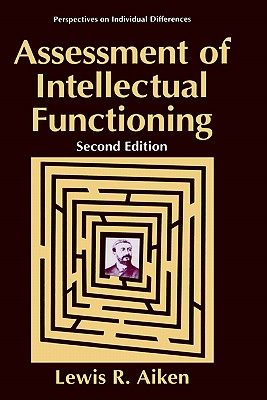 Assessment of Intellectual Functioning - Aiken, Lewis R, Dr.